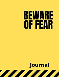 """Beware of Fear Journal: Blank 6X9"""" 100 Pages Yellow Notebook"""