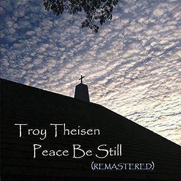 Peace Be Still (Remastered)