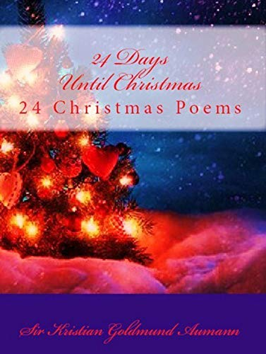 24 Days Until Christmas: 24 Christmas Poems (English Edition)