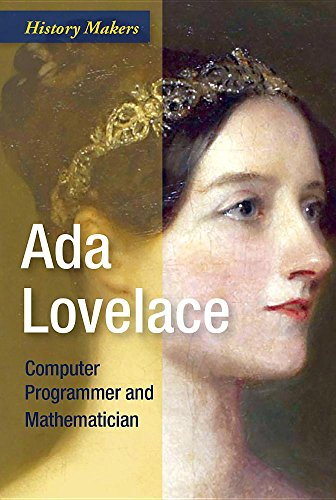 Ada Lovelace: Computer Programmer and Mathematician (History Makers)