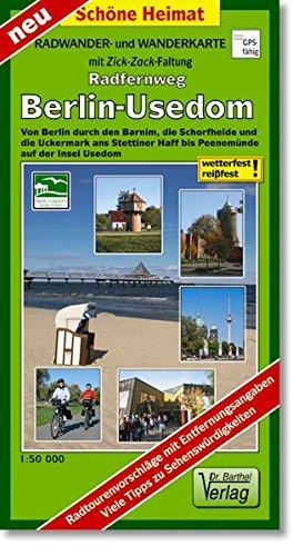 Radwander- und Wanderkarte Radweg Berlin-Usedom: Von Berlin durch den Barnim, die Schorfheide und die Uckermark ans Stettiner Haff bis Peenemünde auf ... Mit Wanderroutenempfehlung. (Schöne Heimat)