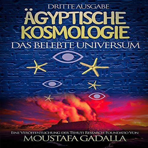 Ägyptische Kosmologie: Das belebte Universum [Egyptian Cosmology: The Living Universe] audiobook cover art