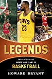 Legends: The Best Players, Games, and Teams in Basketball (Legends: Best Players, Games, & Teams) - Howard Bryant