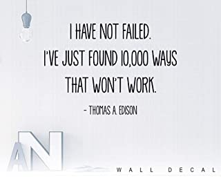 Thomas A. Edison - I have not failed. I've just found 10000 ways that won't work - Wall Saying - Wall Quote - Wall decal - vinyl lettering wall decor Vinyl Sticker Inspirational Motivational Quote