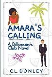 Amara's Calling: A Billionaire's Club Novel (Billionaire's Club Series)