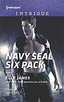 Navy SEAL Six Pack (SEAL of My Own Book 4) by [Elle James]