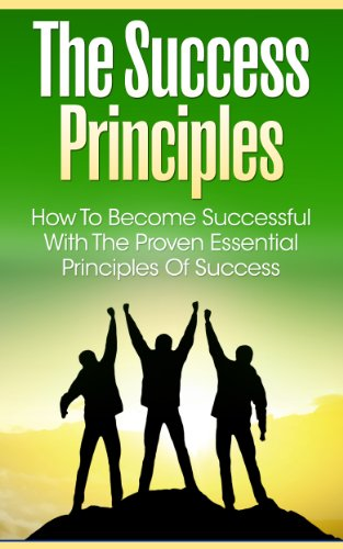 The Success Principles: How To Become Successful With The Proven Essential Principles Of Success (Success Habits, Successful People, Success, Success Books, ... People Think) (Twai