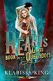 HEARTS: A Dark Wonderland Retelling (The Glass Queendom Book 1) by [Klarissa King]