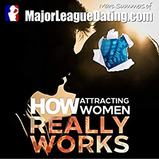 How Attracting Women Really Works audiobook cover art