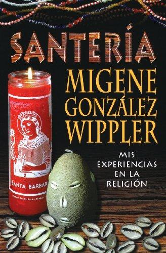 Santeria: mis experiencias en la religion