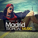 Masters Of Madrid Tropical Music