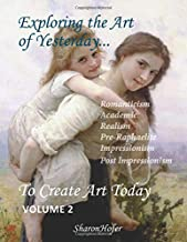 Exploring the Art of Yesterday...to Create Art Today: Volume 2