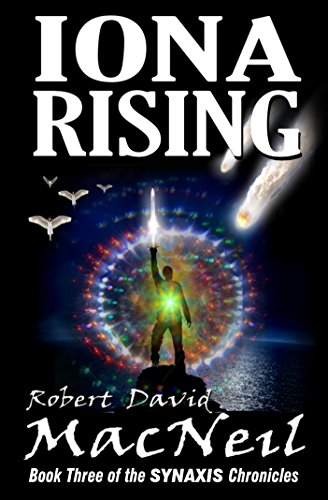 Iona Rising: Book Three of the Synaxis Chronicles