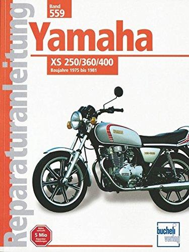 Yamaha XS 250 / 360 / 400: Ab Baujahr 1975   // Reprint der 14. Auflage 2000 (Reparaturanleitungen)