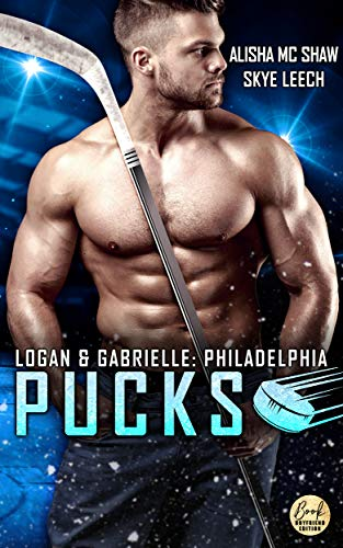 Philadelphia Pucks: Logan & Gabrielle (Philly Ice Hockey 2)