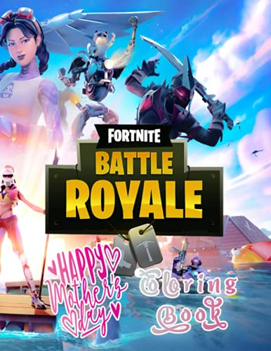 Fortnite Battle Royale: Mother's Day Coloring Book is Best Gift Ever for Kid of All Ages
