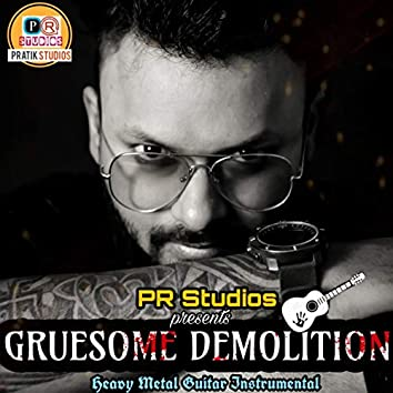 Gruesome Demolition (Instrumental Version)