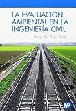 La evaluación ambiental en la ingeniería civil (Medio Ambiente)