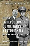 Cuba: La república de militares y estudiantes: De Machado a Batista