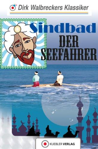 Sindbad der Seefahrer: Dirk Walbreckers Klassiker (Walbreckers Klassiker - Nacherzählungen 10)