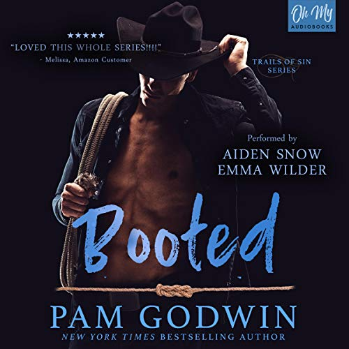 Booted     Trails of Sin, Book 3              By:                                                                                                                                 Pam Godwin                               Narrated by:                                                                                                                                 Emma Wilder,                                                                                        Aiden Snow                      Length: 9 hrs and 10 mins     72 ratings     Overall 4.6
