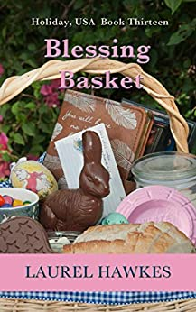 Blessing Basket (Holiday, USA Book 13) by [Laurel Hawkes]