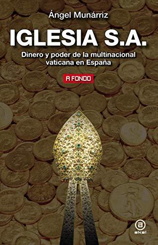 Iglesia S.A.. Dinero y poder de la multinacional vaticana en España (A Fondo nº 23)