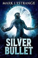 Silver Bullet: Premium Hardcover Edition