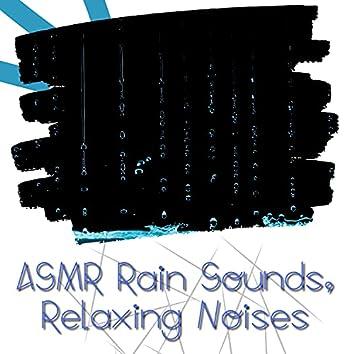 ASMR Rain Sounds, Relaxing Noises