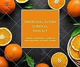 Emotional Eaters Survival Toolkit: Fitness, Nutrition, and Lifestyle Coaching with Natasha NaShea (English Edition)