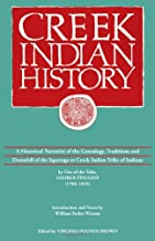 Creek Indian History: A Historical Narrative of the Genealogy, Traditions and Downfall of the Ispocoga or Creek Indian Tribe of Indians by One of the Tribe, George Stiggins (1788-1845)