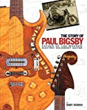 The Story of Paul Bigsby: The Father of the Modern Electric Solid Body Guitar (GUITARE)
