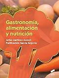 Gastronomía, alimentación y nutrición (Hostelería y Turismo nº 58)