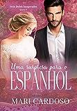 Uma Surpresa Para o Espanhol: Série Bebês Inesperados - Livro 2 (Portuguese Edition)