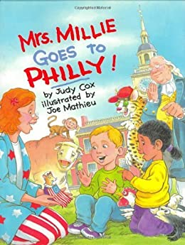 Mrs. Millie Goes To Philly! by [Judy Cox, Joe Mathieu]