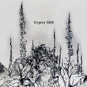 Gypsy Shit