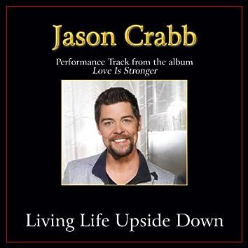Living Life Upside Down (Performance Tracks)