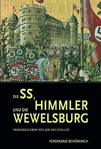 Die SS, Himmler und die Wewelsburg (Schriftenreihe des Kreismuseums Wewelsburg)