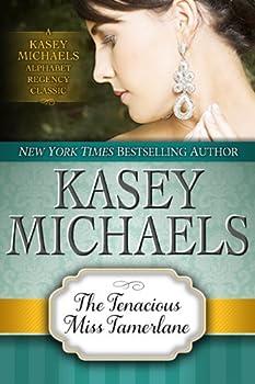 The Tenacious Miss Tamerlane  Kasey Michaels Alphabet Regency Romance Book 2