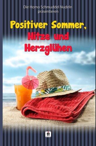 Positiver Sommer, Hitze und Herzgluehen