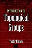 Introduction to Topological Groups (Dover Books on Mathematics)