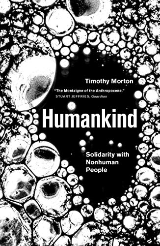 Humankind: Solidarity with Non-Human People by [Timothy Morton]