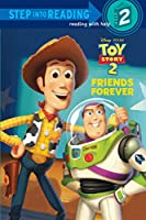 Friends Forever (Disney/Pixar Toy Story) (Step into Reading)