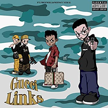 Gucci Links (feat. Wifisfuneral & FREEWILL)