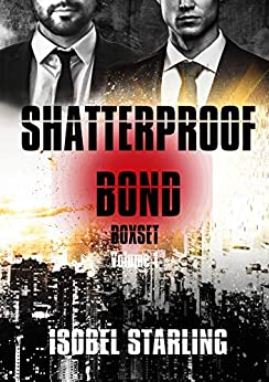 SHATTERPROOF BOND Series Boxset by [Isobel Starling, Gary Furlong]