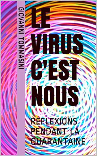 Couverture du livre LE VIRUS C'EST NOUS: REFLEXIONS PENDANT LA QUARANTAINE
