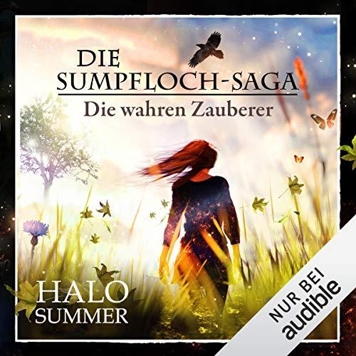 Die wahren Zauberer: Die Sumpfloch-Saga 9.1