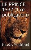 LE PRINCE 1532 (1 re publication) - Format Kindle - 1,90 €