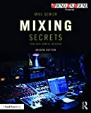 Mixing Secrets for  the Small Studio (Sound On Sound Presents...) (English Edition)
