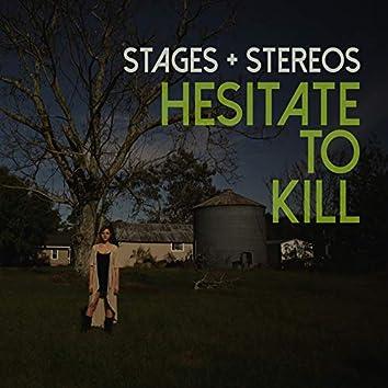 Hesitate to Kill